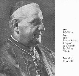 Nuntius Roncalli als päpstlicher Legat zum Marianischen Kongress in La Salette; ein Porträt von ihm als Nuntius